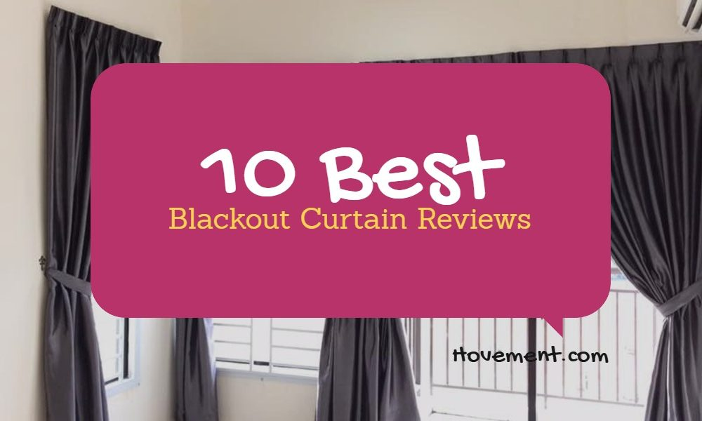 Best Blackout Curtain Reviews – Perfect Choice in 2018
