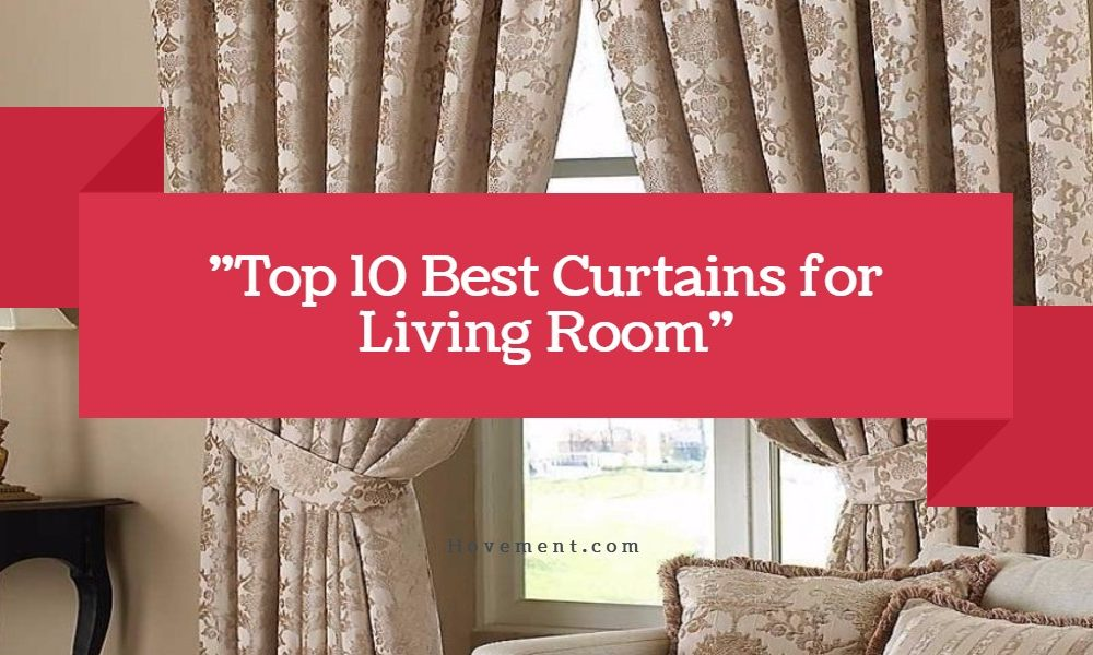 Top 10 Best Curtains for Living Room | Hovement.com