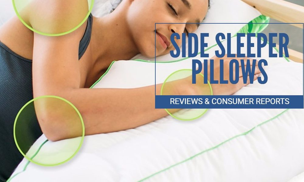 Best Side Sleeper Pillows 2018 – Reviews and Consumer Reports