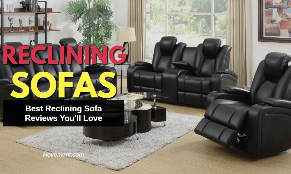 Best Reclining Sofa Reviews You Ll Love
