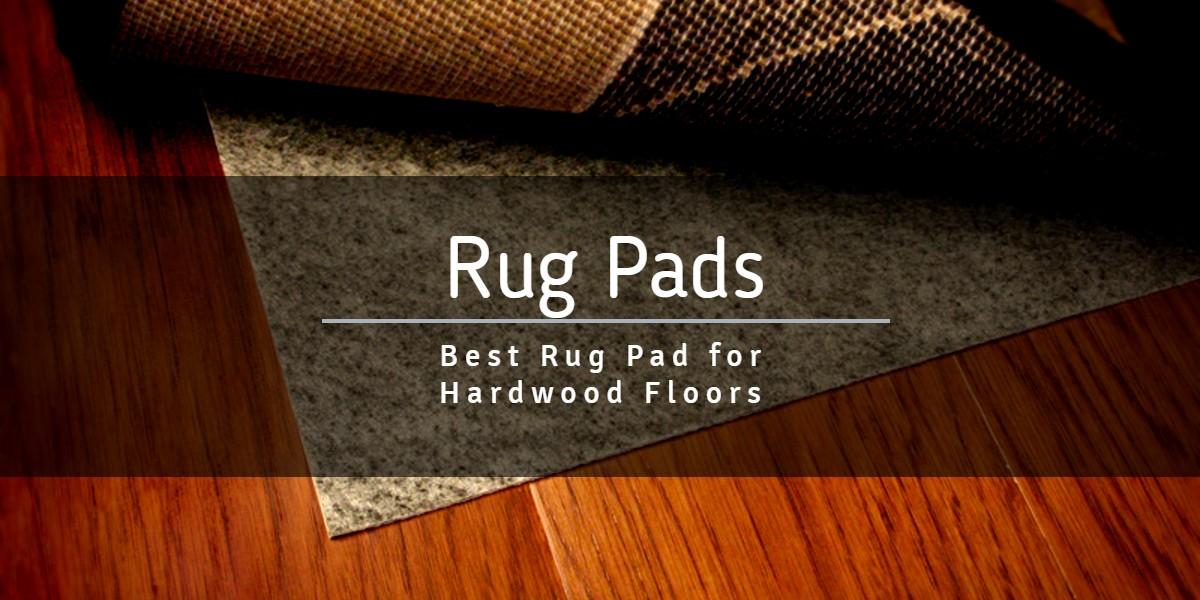 Best Rug Pad For Hardwood Floors Of