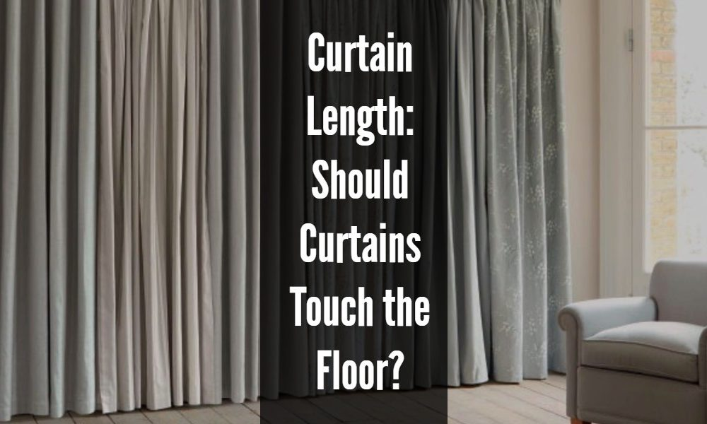 Beautiful Curtain Length: Should Curtains Touch The Floor?