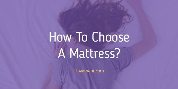 How To Choose A Mattress?