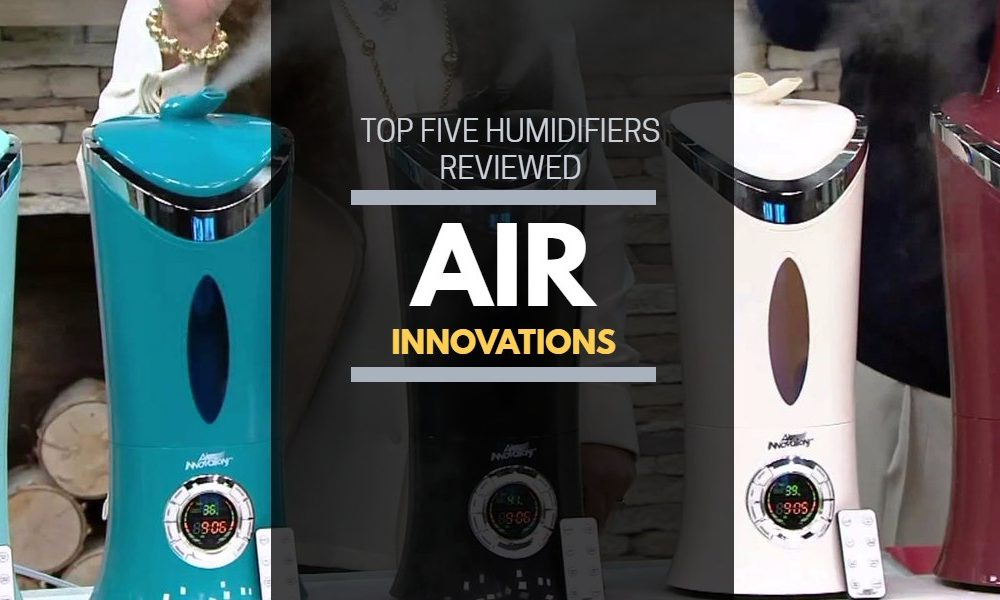 Air Innovations Humidifier: Reviews of Top Five