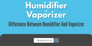 Humidifier vs. Vaporizer: Difference Between Humidifier And Vaporizer
