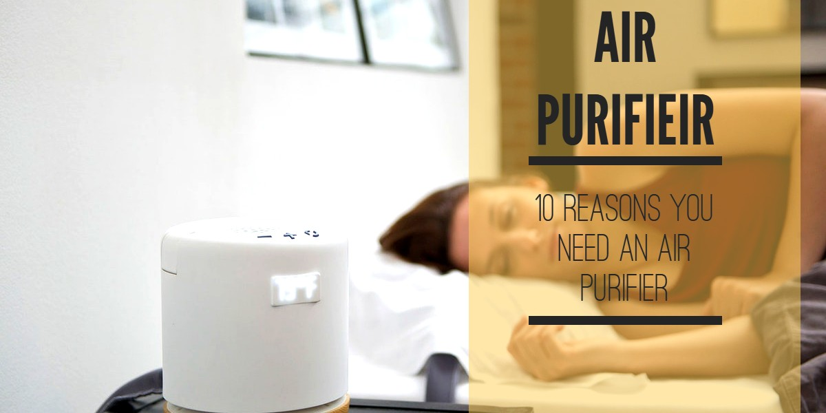 10 Health Benefits Of Air Purifier You Can T Miss Out On