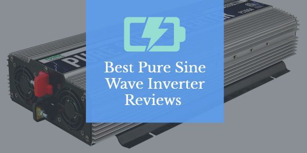 10 Best Pure Sine Wave Inverter Reviews for 2018