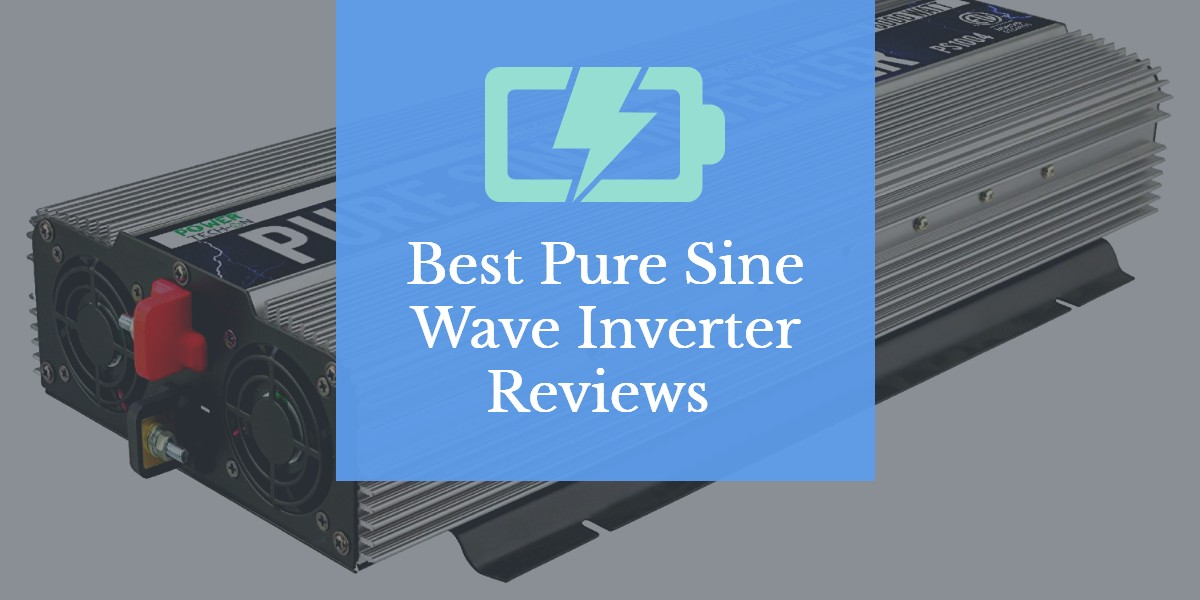 Best Pure Sine Wave Inverter Reviews