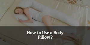 How to Use a Body Pillow