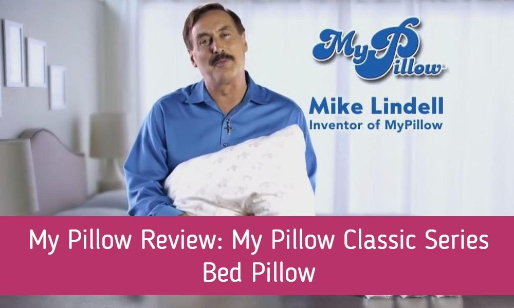 My Pillow Review: My Pillow Classic Series Bed Pillow
