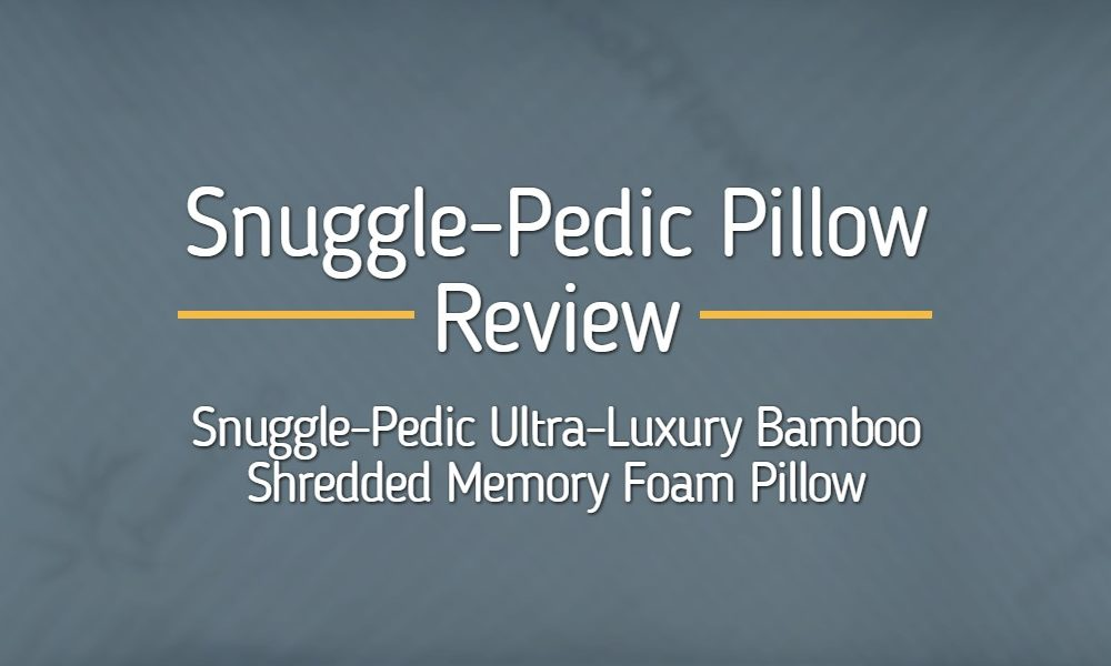 Snuggle-Pedic Pillow Review: Bamboo Shredded Memory Foam Pillow