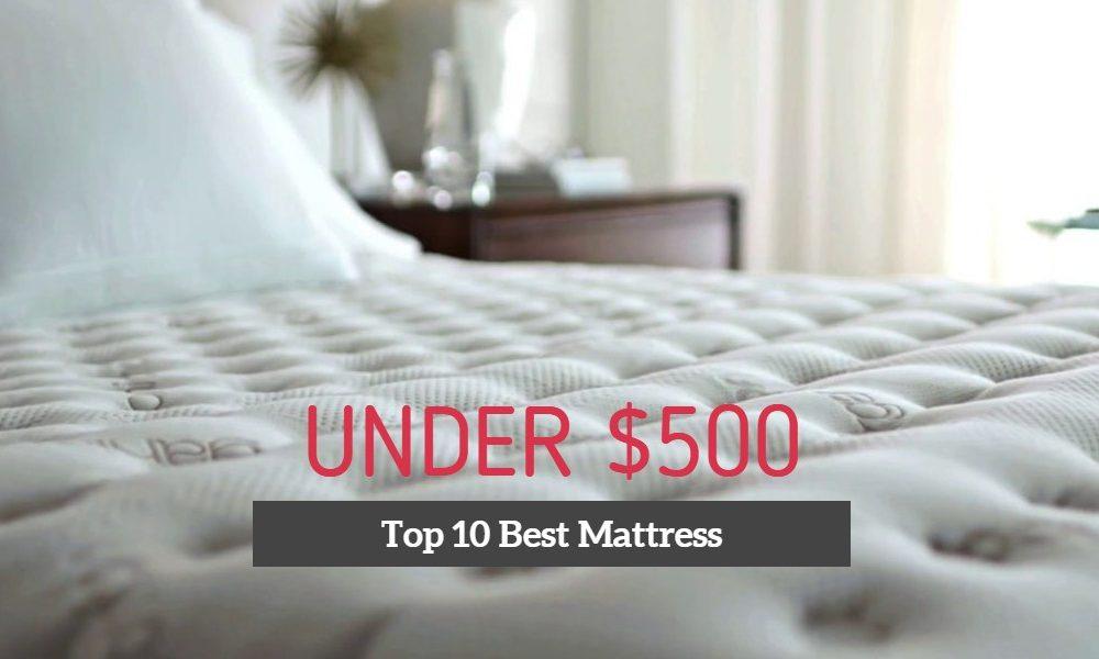 Top 10 Best Mattress Under $500 in 2018