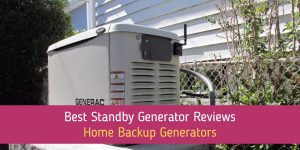 Best Standby Generator Reviews