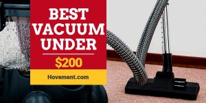Best Vacuum Cleaner Under $200